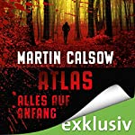 Alles auf Anfang (Atlas 1) | Martin Calsow