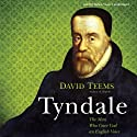 Tyndale: The Man Who Gave God an English Voice (       UNABRIDGED) by David Teems Narrated by Simon Vance