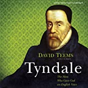 Tyndale: The Man Who Gave God an English Voice | [David Teems]