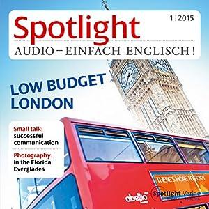 Spotlight Audio - London low budget. 1/2015 Hörbuch
