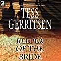 Keeper of the Bride (       UNABRIDGED) by Tess Gerritsen Narrated by Montana Chase