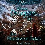 Where Dragons Lie: Allurvissian Fields, Book 3 | Richard R. Morrison