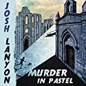 Murder in Pastel Audiobook by Josh Lanyon Narrated by Tristan Wright