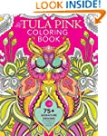 The Tula Pink Coloring Book: 75+ Sign...