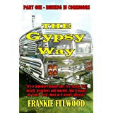 THE GYPSY WAY - PART ONE: RUNNING IN CORRIDORS ~ Frankie Fulwood