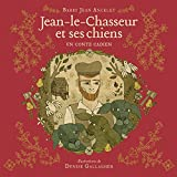 img - for Jean-le-Chasseur et ses chiens (French Edition) book / textbook / text book