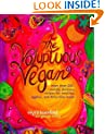The Voluptuous Vegan: More Than 200 Sinfully Delicious Recipes for Meatless, Eggless, and Dairy-Free Meals