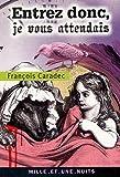 echange, troc François Caradec, Patrick Besnier - Entrez donc, je vous attendais