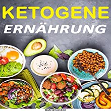 Ketogene Ernährung: 14 Tage Challenge (inkl. Rezepte) Hörbuch von Astrid Linden Gesprochen von: Christoph Spiegel