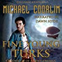 Fine Young Turks: Chronicles of a Gentlewoman (       UNABRIDGED) by Michael Coorlim Narrated by Dawn Hyde