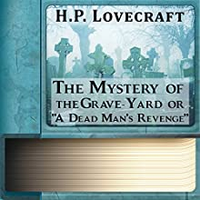 The Mystery of the Grave-Yard or