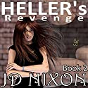 Heller's Revenge Audiobook by JD Nixon Narrated by Jorjeana Marie