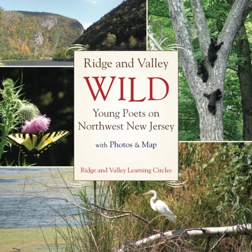 Ridge and Valley Wild: Young Poets on Northwest New Jersey [Ridge and Valley Learning Circles] (Tapa Blanda)