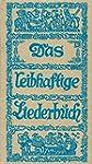 Das leibhaftige Liederbuch: Alpenl�nd...