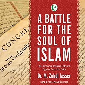 A Battle for the Soul of Islam: An American Muslim Patriot's Fight to Save His Faith | [M. Zuhdi Jasser]