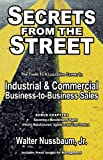 img - for Secrets From The Street Reveals How To Become A Manufacturers Rep; How To Begin An Industrial Sales Career As An Independent Manufacturers Rep Or Salaried Rep book / textbook / text book