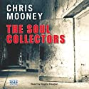 The Soul Collectors (       UNABRIDGED) by Chris Mooney Narrated by Regina Reagan