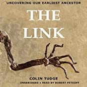The Link: Uncovering Our Earliest Ancestor | [Colin Tudge]
