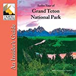 Grand Teton National Park, Audio Tour: An Insider's Guide | Nancy Rommes,Donald Rommes