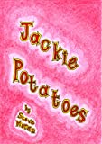 Jackie Potatoes : a book for children age 8/9/10/11/12 (childrens books) (English Edition)
