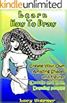 Learn How To Draw: Create Your Own Am...
