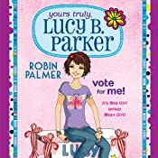 Yours Truly, Lucy B. Parker: Vote for Me | Robin Palmer