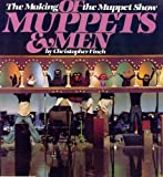 Christopher Finch Of Muppets and Men: The Making of the Muppet Show