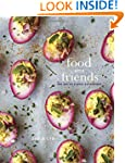 Food with Friends: The Art of Simple...