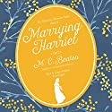 Marrying Harriet: The School for Manners, Book 6 Audiobook by M. C. Beaton Narrated by Lindy Nettleton