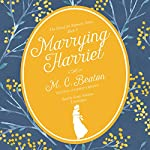 Marrying Harriet: The School for Manners, Book 6   M. C. Beaton
