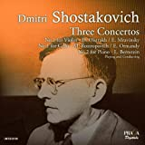 Chostakovitch : Concertos pour piano n° 2 - Concerto pour violon n° 1 - Concerto pour violoncelle n° 1