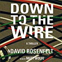 Down to the Wire Audiobook by David Rosenfelt Narrated by Matt Wolfe