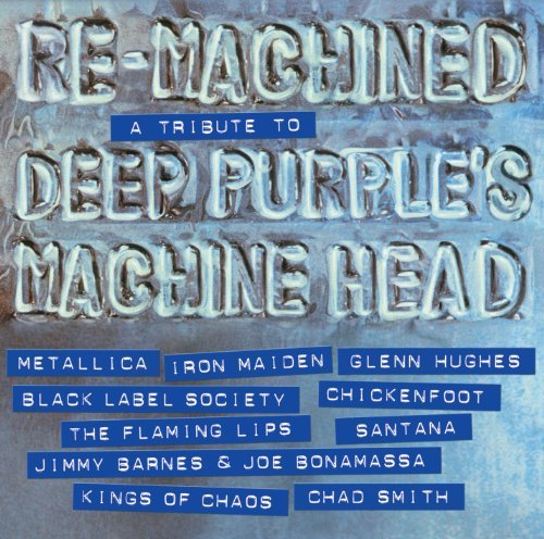 Re-Machined - A Tribute To Deep Purple's Machine Head By Various Artists (2012-10-01)
