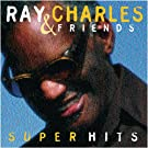 Ray Charles & Friends / Super Hits