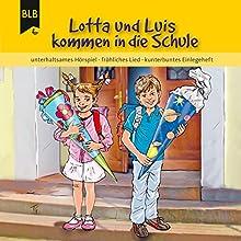 Lotta und Luis kommen in die Schule Hörbuch von Kirsten Brünjes Gesprochen von: Philipp Scheppmann