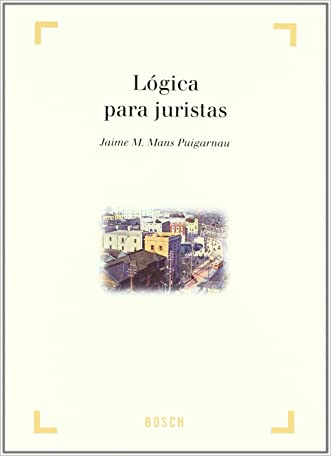 Logica para juristas (Spanish Edition)