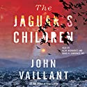 The Jaguar's Children (       UNABRIDGED) by John Vaillant Narrated by Ozzie Rodriguez, David H. Lawrence XVII