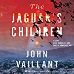 The Jaguar's Children | John Vaillant