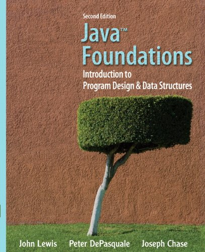 Java Foundations: Introduction to Program Design and Data...