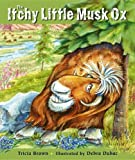 img - for The Itchy Little Musk Ox book / textbook / text book