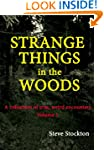 STRANGE THINGS IN THE WOODS (A Collec...