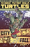 img - for Teenage Mutant Ninja Turtles Volume 6: City Fall Part 1 (Teenage Mutant Ninja Turtles Graphic Novels) book / textbook / text book