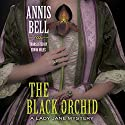 The Black Orchid: A Lady Jane Mystery, Book 2 Audiobook by Annis Bell, Edwin Miles - translator Narrated by Sue Pitkin