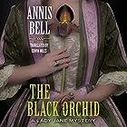 The Black Orchid: A Lady Jane Mystery, Book 2 Hörbuch von Annis Bell, Edwin Miles - translator Gesprochen von: Sue Pitkin