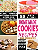"Homemade Cookies Recipes for Beginners: Secrets ""55"" Cookies for Chocolate Chip, Cake Mix Chocolate, Mexican Wedding, Shortbread, Gingerbread, Lemon, Fortune, Vegan, Apple, Red Velvet, Monster Recipes"