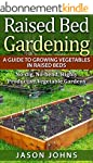 Raised Bed Gardening - A Guide To Gro...