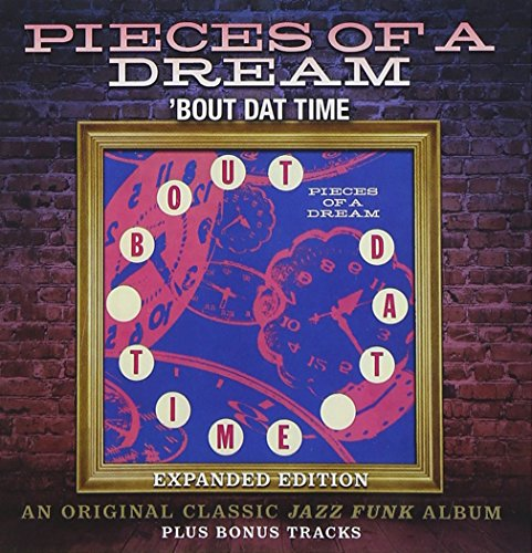 Pieces of a Dream - Bout Dat Time - Zortam Music