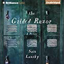 The Gilded Razor: A Memoir Audiobook by Sam Lansky Narrated by Cole Ferguson