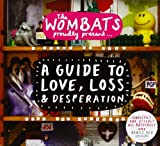 The Wombats Proudly Present..A Guide To Love, Loss and Desperation + DVD Wombats