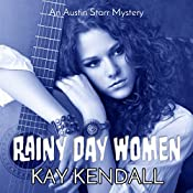 Rainy Day Women: Austin Starr Mysteries Book 2 | Kay Kendall